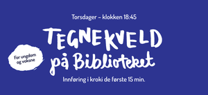 Blåbakgrunn, tekst med info om tegnekveld.