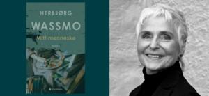 """Portrett av Herbjørg Wassmo til høyre, forsidebilde av hennes nyeste bok til venstre. Der er det bilde av malerpalett, fargeblyanter, staffeli på grønn bakgrunn. Tekst """"Mitt menneske"""""""